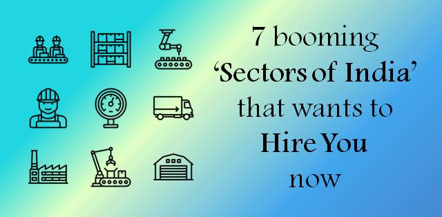 7 booming Sectors of India that wants to hire you now!