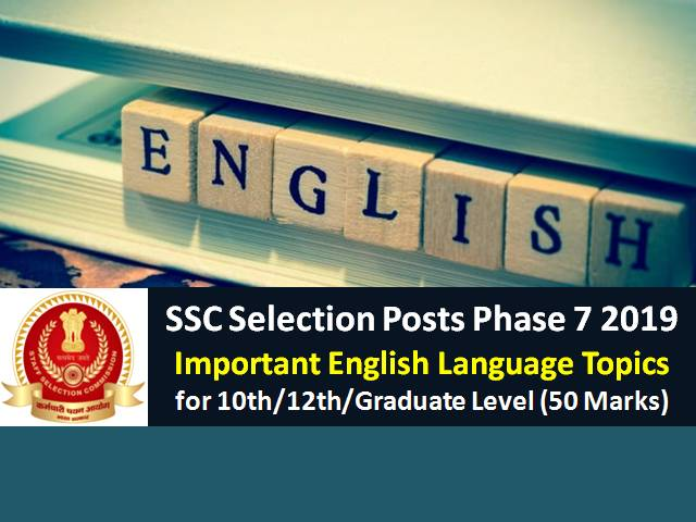 SSC Selection Posts Phase 7 2019: Important English Language Topics