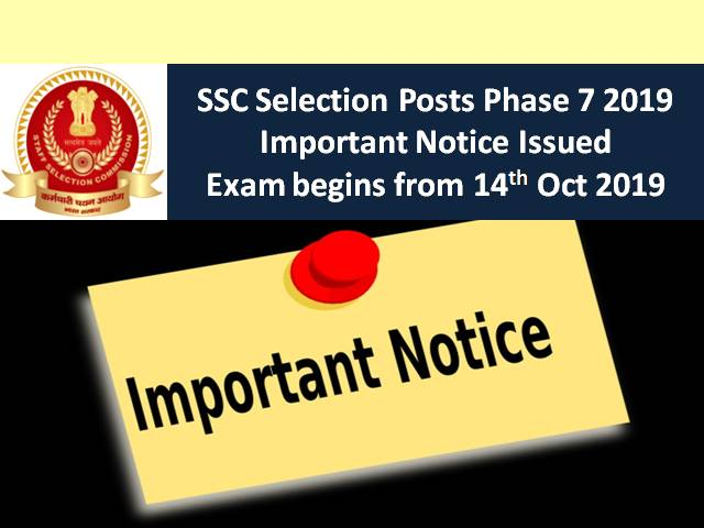 SSC Selection Posts Phase 7 2019: Important Notice Issued| Exam begins from 14th October