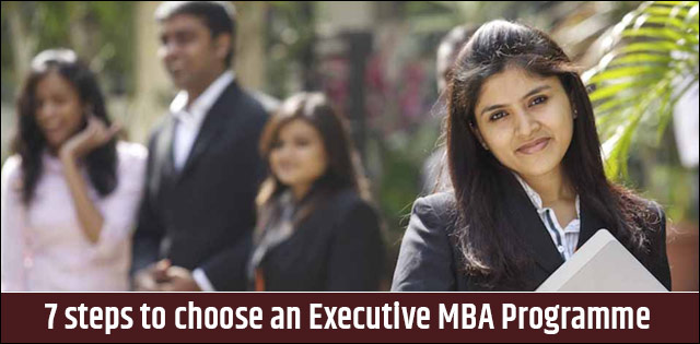 7 steps to choose an Executive MBA Programme