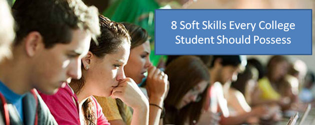 8 Soft Skills Every College Student Should Possess