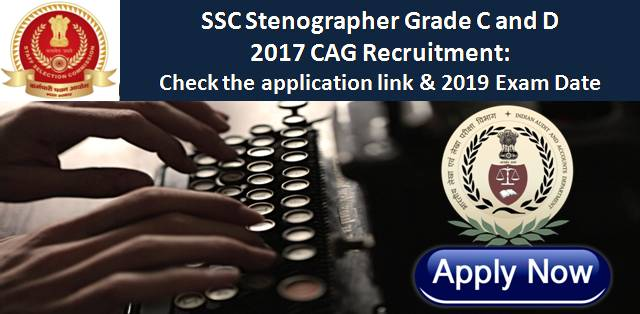 SSC Stenographer Grade C and D 2017 CAG Recruitment