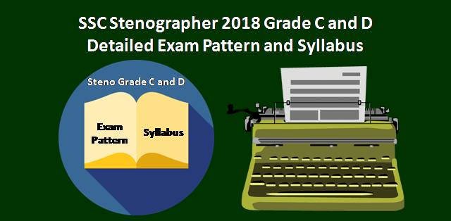 SSC Stenographer 2018 Grade C & D Exam Pattern and Syllabus