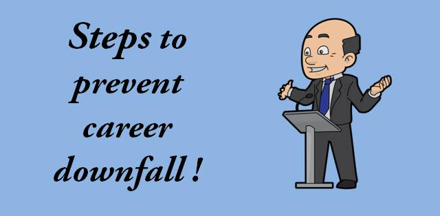 Steps to prevent career downfall