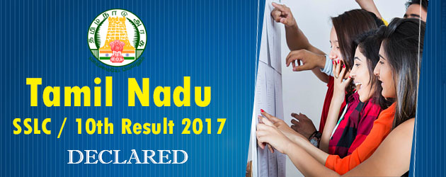 Tamil Nadu (TN) class 10th Result 2017 LIVE NOW: TNBSE Tamil Nadu Board SSLC Result 2017 Announced @ tnresults.nic.in and dge.tn.gov.in