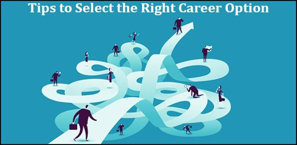 Tips to select the right career option when you have no idea
