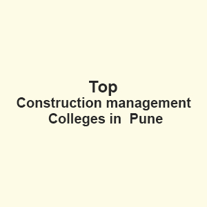 Top Construction Management Colleges in Pune