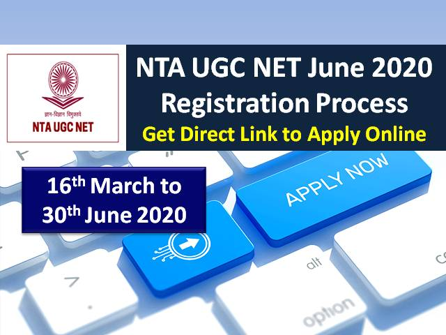 NTA UGC NET 2020 Registration Extended till 30th June 2020: Get Direct Link to Apply Online @ugcnet.nta.nic.in, Check Application Process