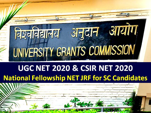UGC NET 2020/CSIR UGC NET 2020 JRF National Fellowship for SC Candidates: UGC Revised NET JRF Selection Procedure for Scheduled Cast Category