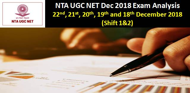 NTA UGC NET Dec 2018 Exam Analysis: 22nd,21st,20th,19thand18th Dec 2018