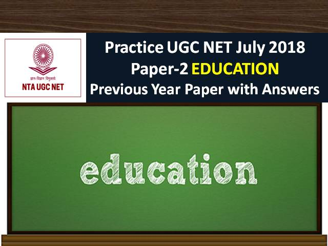 UGC NET July 2018 Paper 2 Education Previous Year Paper