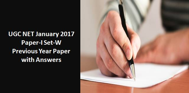UGC NET January 2017 Paper-I Set-W Previous Year Paper with Answers