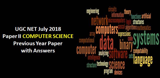 Practice UGC NET July 2018 Paper-II Computer Science Previous Year