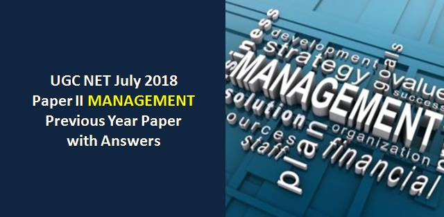 UGC NET July 2018 Paper-II Management Previous Year Paper with Answers