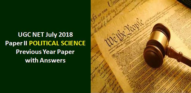 UGC NET July 2018 Paper-II Political Science Previous Year Paper with Answers