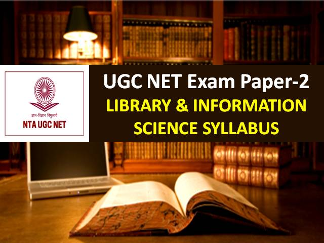 UGC NET Library & Information Science Syllabus 2020: Check Paper-2 Chapter-wise Detailed Syllabus with Latest UGC NET 2020 Exam Pattern