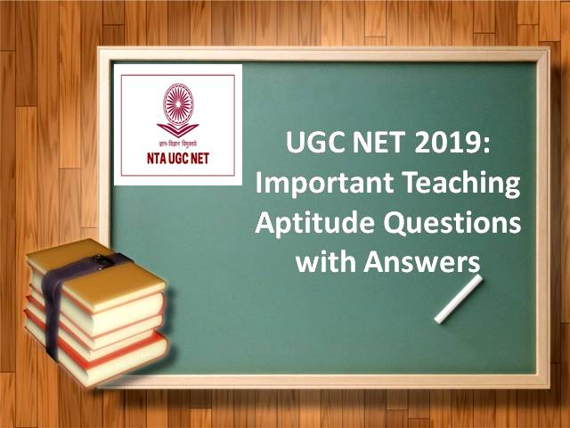 UGC NET 2019: Important Teaching Aptitude Questions with Answers