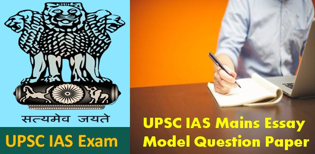 UPSC Released Model Question Paper for IAS Main Exam Essay Paper