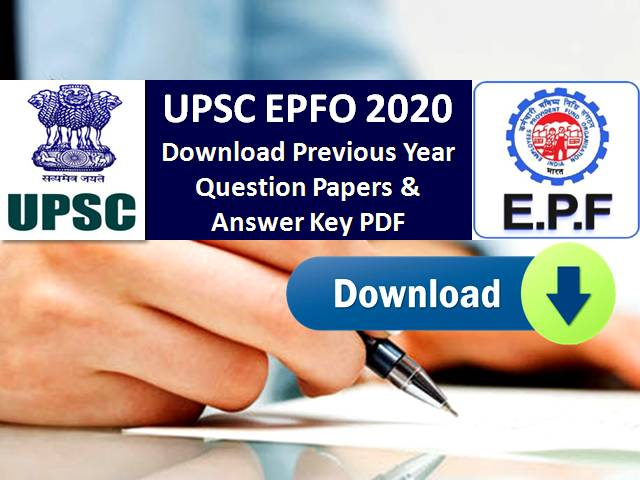 UPSC EPFO 2020 Exam: Download Previous Year Question Papers PDF & Answer Keys for Recruitment Test (RT)-Enforcement & Accounts Officer Posts