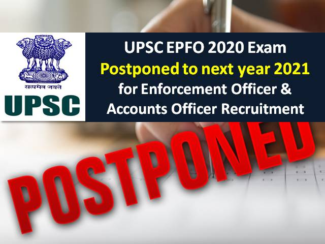 UPSC EPFO 2020 Exam Postponed to 2021 for Enforcement Officer (EO) & Accounts Officer (AO) 421 Vacancies Recruitment: Check UPSC EPFO Revised Exam Dates Here!