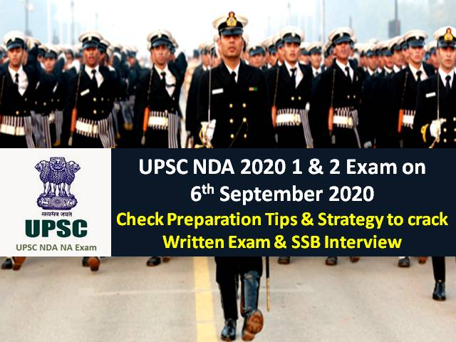 UPSC NDA 2020 Exam on 6th September 2020: Check NDA Preparation Tips & Strategy to crack Written Exam & SSB Interview