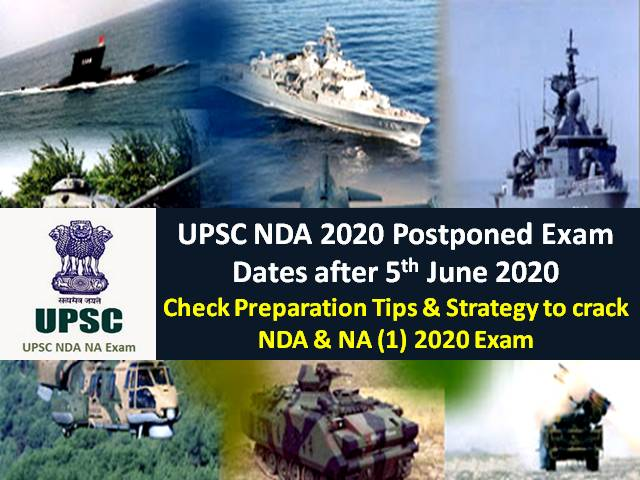 NDA 2020 Exam Postponed Dates after 5th June UPSC Review Meeting: Check Preparation Tips & Strategy to crack Written Exam & SSB Interview