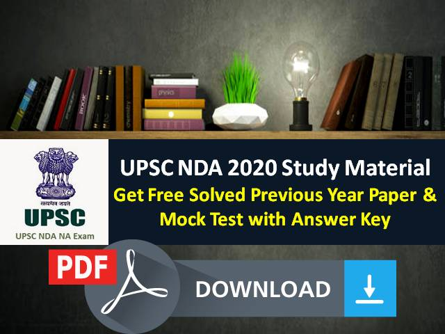NDA 2020 UPSC Study Material: Download Solved Previous Year Paper & Mock Test with Answer Key|Practice Amid COVID-19 Lockdown