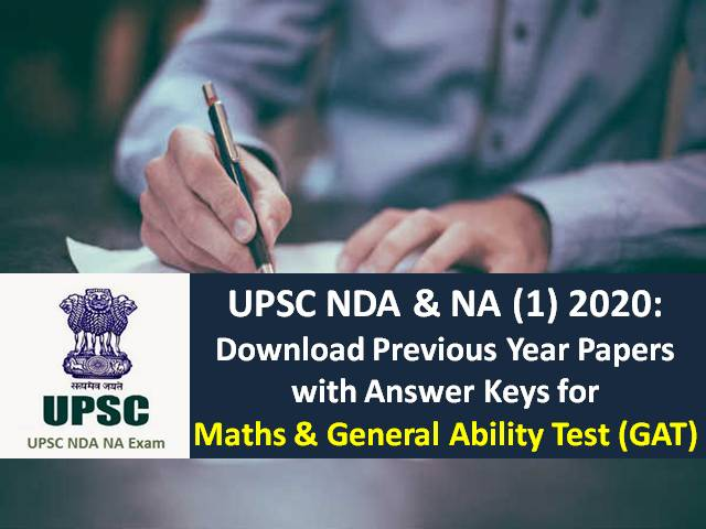 UPSC NDA 2020 Download Previous Year Papers (PDF): Maths & General Ability Test (GAT) with Answer Key for Free