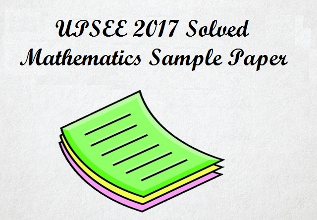 UPSEE 2017, UPSEE Sample Paper, Question Paper