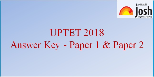 Updated UPTET Answer Key 2018 (Official): Paper 1 and Paper