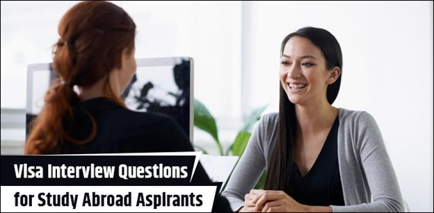 Visa Interview Questions for Study Abroad Aspirants