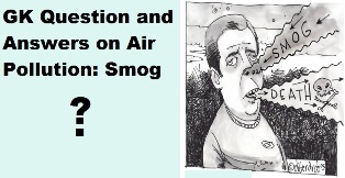 GK Questions and Answers on Air Pollution: Smog