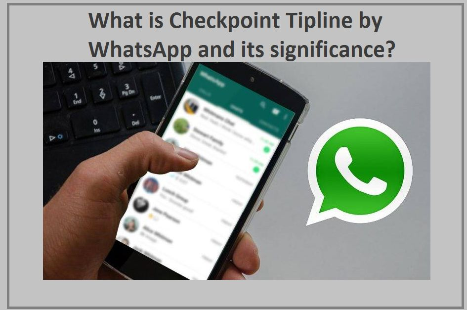What is Checkpoint Tipline by WhatsApp