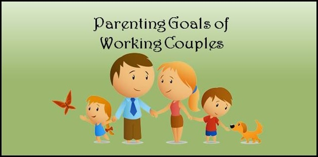 Why Parenting Goals matter for Working Couples?