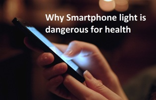 Why light coming from Smartphone is harmful for health