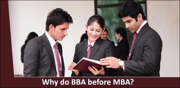 Why should you opt for BBA before joining an MBA course?