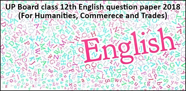 UP Board class 12 English question paper 2018