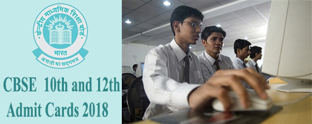 CBSE Class 10th and 12th Board Exam 2018 Admit Cards Released, Download Now @ cbse.nic.in