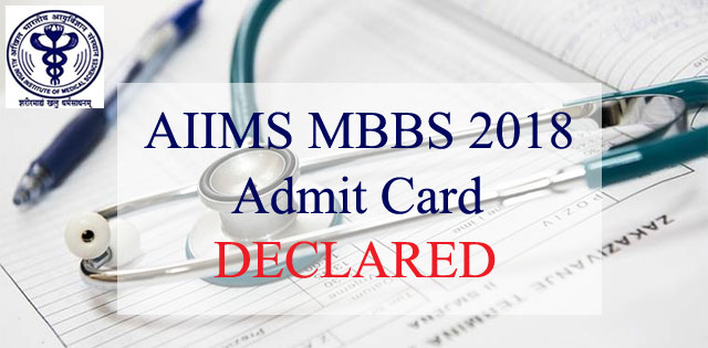 AIIMS Admit Card 2018 For MBBS Entrance Examination Released, Download Now @ aiimsexams.org