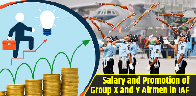 Airmen Group X and Y: Salary, Other Benefits and Promotion