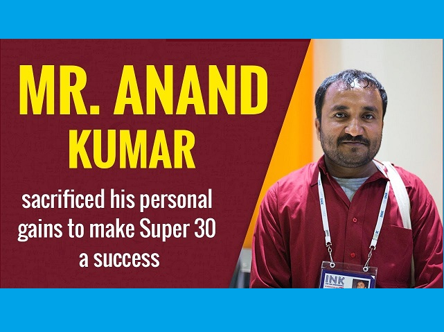 How Mr. Anand Kumar sacrificed his personal gains for Super 30