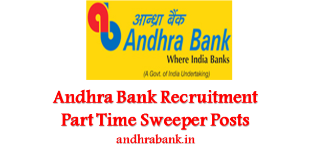 Andhra Bank Recruitment 2017 for Part Time Sweeper Posts – Apply Online