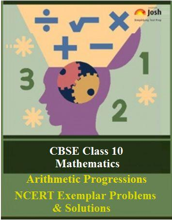 Class 10 Maths NCERT Exemplar, Arithmetic Progressions NCERT Exemplar Problems, NCERT Exemplar Problems, Class 10 NCERT Exemplar