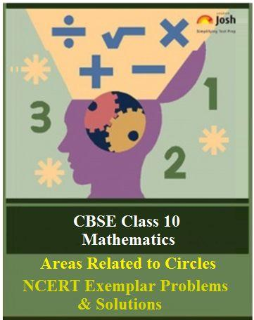 Class 10 Maths NCERT Exemplar, Areas Related to Circles NCERT Exemplar Problems, NCERT Exemplar Problems, Areas Related to Circles Class 10 NCERT Exemplar
