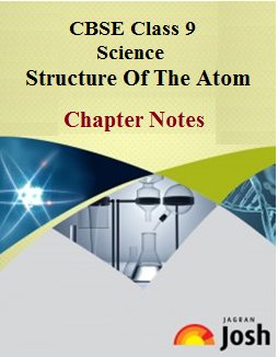 class 9 science chapter notes, class 9 structure of atom chapter notes