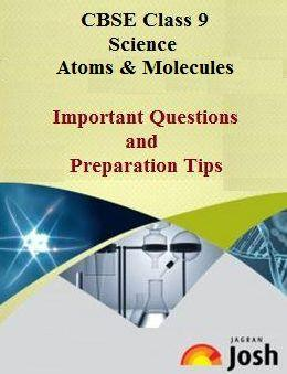 class 9 atoms and molecules, class 9 science, class 9 science important questions and preparations tips