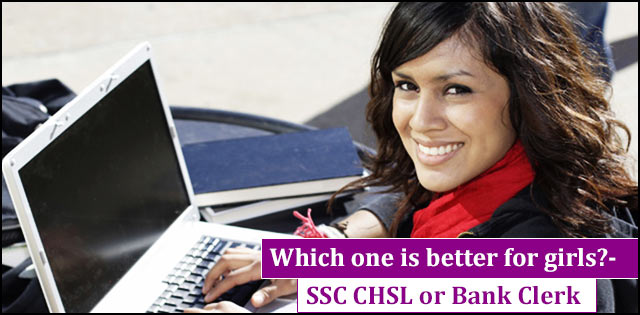 SSC CHSL vs. bank Clerk