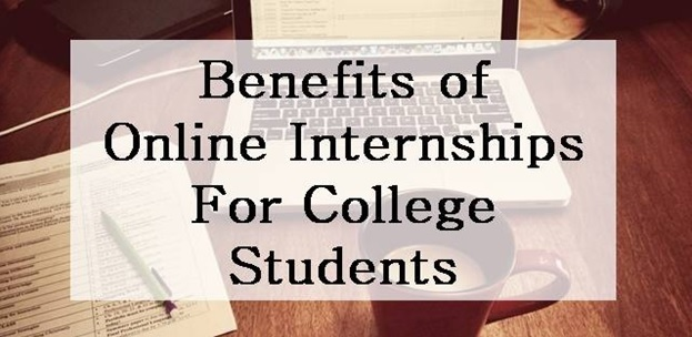 Benefits of doing an online internship for college students