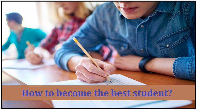 Tips to become the best student in your class