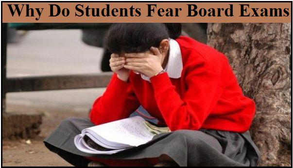 Why do students fear board exams